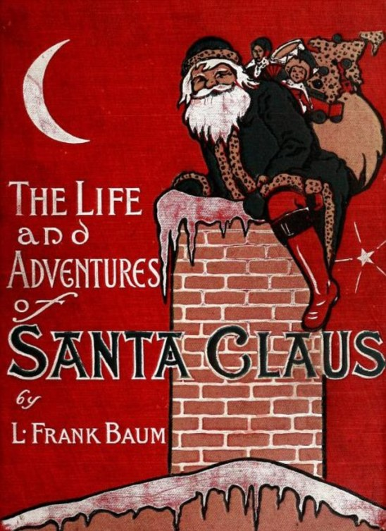 The Life and Adventures of Santa Claus 1902 children book L Frank Baum illustrated Mary Cowles Clark